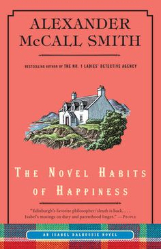 The Novel Habits of Happiness by Alexander McCall Smith…