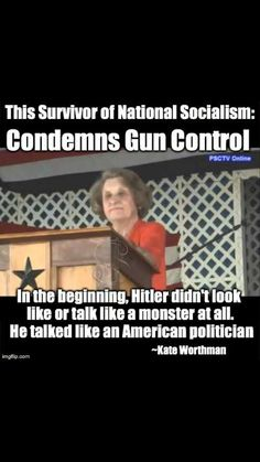 """A survivor of the Holocaust in Nazi Germany talks about gun control. Kate Worthman quote, """"In the beginning, Adolf Hitler didn't look like or talk like a monster at all, he talked like an American politician."""""""