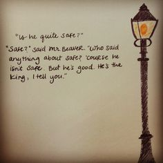 "Narnia - ""Course he isn't safe, but he's good."""