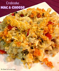Crabcake Mac and Cheese | It's Good to be the Cook