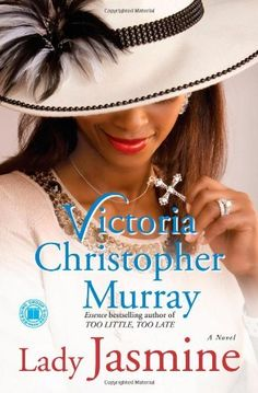 """Read """"Lady Jasmine A Novel"""" by Victoria Christopher Murray available from Rakuten Kobo. Juicy Jasmine Larson Bush is at it again -- battling her past in order to save her future. With her own lies, she nearly. Great Books, My Books, African American Books, I Love Reading, Reading Time, Victoria, Book Authors, Bestselling Author, Lady"""