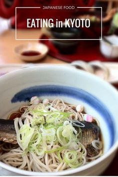 Things to do in Kyoto - eat! My favorite things to eat in Kyoto. I love Japanese food! Travel tips for food in Asia.