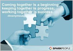 Motivational Quote - Coming together is a beginning; keeping together is progress; working together is success.
