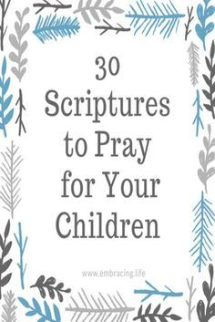 Free Printable: 30 Scriptures to Pray for Your Children | praying for your kids