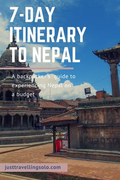 7-Day Itinerary to Nepal, Travel Tips and Cost Included