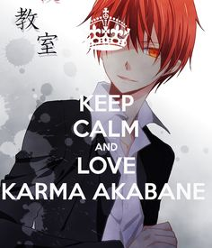 KEEP CALM AND LOVE KARMA AKABANE Poster | Yume-chan | Keep Calm-o ...