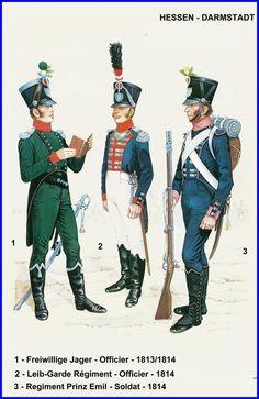 Hesse-Darmstadt. Freiwillige Jager, Officer, 1813-14. Leib-Garde Regiment, Officer, 1814 & Infantry Regiment Prinz Emil, Soldier, 1814