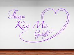 Design with large sweeping hearts: Always Kiss Me Goodnight. All our wall stickers/decals are available in a great range of sizes and colours - and can be personalised to be truly custom.
