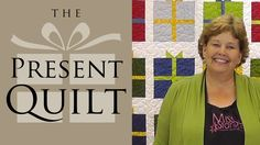The Present Quilt: Easy Quilting with Charm Packs or Layer Cakes