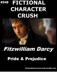 Fictional Character Crush: Mr. Darcy. ooooooooooooooooooooooooooooooooooooooooooooooooooo yes. but wait - LIZZIE. NO I WON'T TAKE MR. DARCY FROM LIZZIE. but i'll happily take matthew mcfadden from his wife bahahahahaha