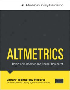 LIS Trends: BOOK (2015) Altmetrics (by Robin Chin Roemer and Rachel Borchardt)