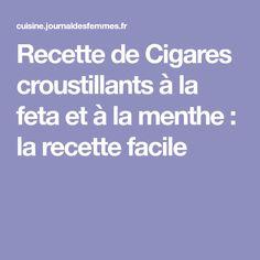 Recette de Cigares croustillants à la feta et à la menthe : la recette facile