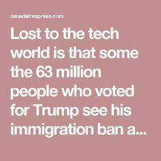 Lost to the tech world is that some the 63 million people who voted for Trump see his immigration ban as an attempt to keep America Safe Time to stop using these 'companies' Uber, LinkedIn, Adobe, Twilio, Postmates, Netflix, Salesforce, OpenStack Foundation, Box, Twitter, Square, Airbnb, Red Hat, Pinterest, Dropbox, Y Combinator,AppNexus, Fog Creek,investor Chris Sacca, Taylor,Stripe,Etsy, Lyft, VC Fred Wilson, Atlassian, Intel, Amazon, Yelp, Reddit;To see the full list please visit Tech…