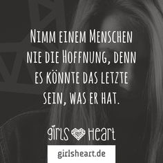 Mehr Sprüche auf: www.girlsheart.de #hoffnung #hilfe #freundschaft