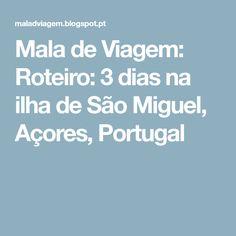 Mala de Viagem: Roteiro: 3 dias na ilha de São Miguel, Açores, Portugal