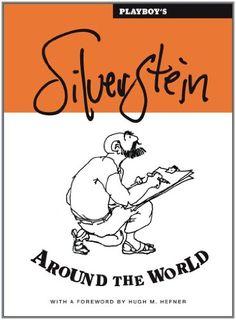 Playboy's Silverstein Around the World by Shel Silverstein http://www.amazon.com/dp/0743290240/ref=cm_sw_r_pi_dp_vbkTtb1SVH0H53GJ