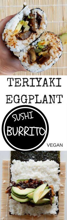 VEGAN Teriyaki Eggplant Sushi Burrito