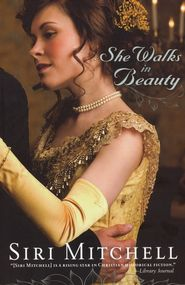 She Walks in Beauty  -  Siri Mitchell I just loved this book a little slow start but so good.