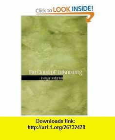The Cloud of Unknowing (9780554393711) Evelyn Underhill , ISBN-10: 0554393719  , ISBN-13: 978-0554393711 ,  , tutorials , pdf , ebook , torrent , downloads , rapidshare , filesonic , hotfile , megaupload , fileserve