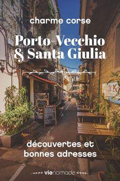 Regards et bonnes idées de visite sur les magnifiques Porto-Vecchio et Santa Giulia - Voyage en Corse