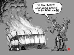 Paddy burns the bus ride home... Bus Ride, The Fool, Vulnerability, Burns, Irish, How To Get, Cartoon, Movie Posters, Irish Language