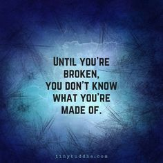 Very true. You may think you know but until you are defeated, you have no idea.
