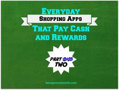 Everyday Shopping Apps That Pay Cash and Rewards Part Two by Being A Wordsmith