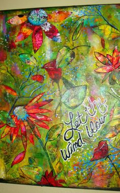 Original Let the wind blow mixed media floral by justatouchoftlc