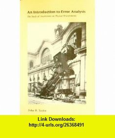 An introduction to error analysis the study of uncertainties in an introduction to error analysis the study of uncertainties in physical measurements 9780935702422 john r taylor isbn 10 0935702423 isbn fandeluxe Images