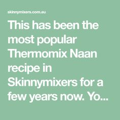 This has been the most popular Thermomix Naan recipe in Skinnymixers for a few years now. You can change the filling or make it gluten free. Recipes With Naan Bread, Flatbread Recipes, Pastry Recipes, Gluten Free Naan, Thermomix Bread, Curry Night, Bellini Recipe, Naan Recipe, Nigella Seeds