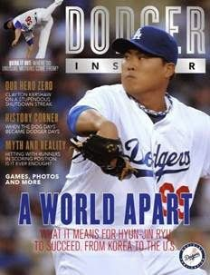 The August 2014 issue of Dodger Insider Magazine features Hyu-Jin Ryu on the cover.  See it on the left.  It features a sit-down interview with Don Mattingly to discuss the Dodgers' down-and-up first half, the latest on efforts to reduce Tommy John surgery, an exploration of the distinctive deliveries of such pitchers as Clayton Kershaw and J.P. Howell, analysis of the Dodgers' ability to hit with runners in scoring position, a progress report on Dodger prospects and much more.