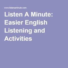 Listen A Minute: Easier English Listening and Activities