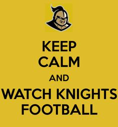 keeping calm and watching ucf football dont really go together for me lol