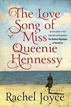 The Love Song of Miss Queenie Hennessy: A Novel - Kindle edition by Rachel Joyce. Literature & Fiction Kindle eBooks @ Amazon.com.