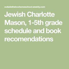 Jewish Charlotte Mason, 1-5th grade schedule and book recomendations
