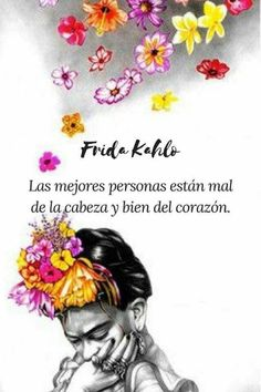 Ideas For Wallpaper Frida Kahlo Frases Words Quotes, Wise Words, Art Quotes, Qoutes, Tattoo Quotes, Love Quotes, Inspirational Quotes, Motivational Quotes In Spanish, Sayings