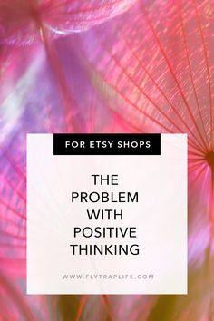 The Problem With Positive Thinking - FlytrapLife Daily Goals, Life Goals, Turning Around For Me, Nothing But Trouble, Positive Thinker, Talk A Lot, One Small Step, Negative Thinking, Keep Trying