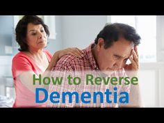 How to Reverse Dementia - YouTube