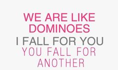 We Are Like Domonoes