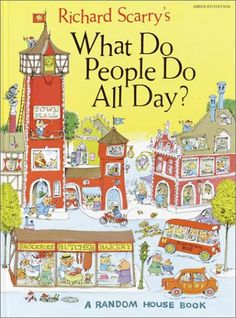 What Do People Do All Day - Richard Scarry