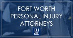 Personal Injury Law Firm. Fort Worth and Keller.