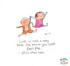 Today's Buddha Doodle - Love in such a way that the person you love feels free