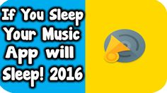 If you sleep, Your Music App will sleep! Bangla Tutorial 2016
