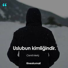 Üslubun kimliğindir.   - Cemil Meriç   (Kaynak: Instagram - neokumali)   #sözler #anlamlısözler #güzelsözler #manalısözler #özlüsözler #alıntı #alıntılar #alıntıdır #alıntısözler #şiir #edebiyat