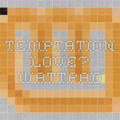 Temptation love? - Wattpad Martin GarriX FanFiction #MALUMA #JULIANJORDAN  #GARRIXER #COLOMBIA #MALUMATICS #AMSTERDAM #GREECE