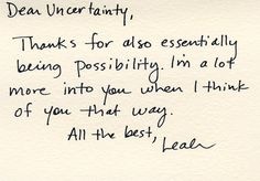 Love that whoever wrote this has the same name as I do!!    Uncertainty! This is a glass full kind of looking at it.