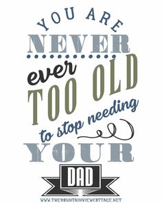 Dad Quotes-Dad quotes from daughter-funny dad quotes-you are never ever too old . - Dad Quotes-Dad quotes from daughter-funny dad quotes-you are never ever too old to stop needing you - Best Dad Quotes, Dad Quotes From Daughter, Sister Love Quotes, Cousin Quotes, Grandmother Quotes, Fathers Day Quotes, Mom Quotes, Family Quotes, Life Quotes