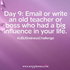 Family Kindness Challenge Day Email/write an old teacher or boss who had a big influence in your life. Old Teacher, Best Teacher, Email Writing, Kindness Challenge, Important People, Jokes For Kids, Positive Messages, Love Notes, Fun Facts