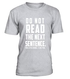 """# Funny English Shirt Do Not Read The Next Sentence Shirt .  Special Offer, not available in shops      Comes in a variety of styles and colours      Buy yours now before it is too late!      Secured payment via Visa / Mastercard / Amex / PayPal      How to place an order            Choose the model from the drop-down menu      Click on """"Buy it now""""      Choose the size and the quantity      Add your delivery address and bank details      And that's it!      Tags: If you are a PreK…"""