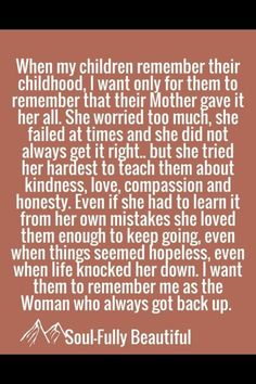 I hope when my kids are old enough to reflect on their childhood they think of me this way!! I love my kids unconditionally!!